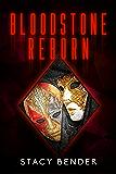 Bloodstone Reborn: Book Six of the Sav'ine