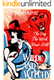 The Day the Witch Stood Still (Paranormal Romance Novella Series) (Wilde & Witchy Book 1)