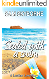 Sealed with a Swim: A Lesbian Love Story (Lesvos Island Collection)