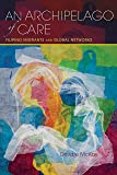 An Archipelago of Care: Filipino Migrants and Global Networks (Framing the Global)