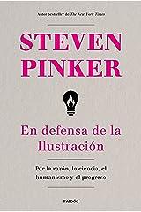 En defensa de la Ilustración: Por la razón, la ciencia, el humanismo y el progreso (Spanish Edition) Kindle Edition