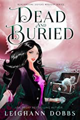 Dead & Buried (Blackmore Sisters Mystery Book 2) Kindle Edition