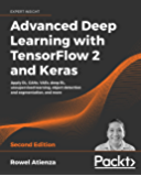 Advanced Deep Learning with TensorFlow 2 and Keras: Apply DL, GANs, VAEs, deep RL, unsupervised learning, object…