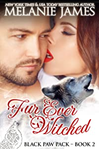 Fur Ever Witched: A Paranormal Shifter Romance (Black Paw Pack Book 2)