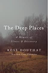 The Deep Places: A Memoir of Illness and Discovery Kindle Edition