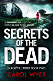 Secrets of the Dead: A serial killer thriller that will have you hooked (Detective Robyn Carter crime thriller series Book 2)