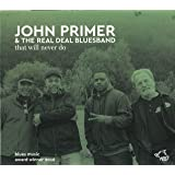 John Primer & The Real Deal Bluesband That Will Never Do
