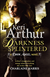 Darkness Splintered: Book 6 in series (Dark Angels)
