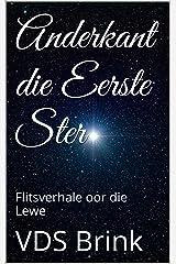 Anderkant die Eerste Ster: Flitsverhale oor die Lewe (Afrikaans Edition) Kindle Edition