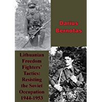 Lithuanian Freedom Fighters' Tactics: Resisting The Soviet Occupation 1944-1953
