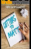 Letters to Matt