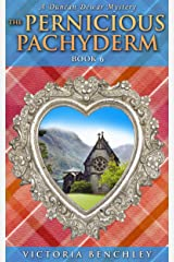 The Pernicious Pachyderm: A Duncan Dewar Cozy Scottish Mystery (Duncan Dewar Mysteries Book 6) Kindle Edition