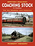 British Railway Coaching Stock in Colour: For the Modeller and Historian