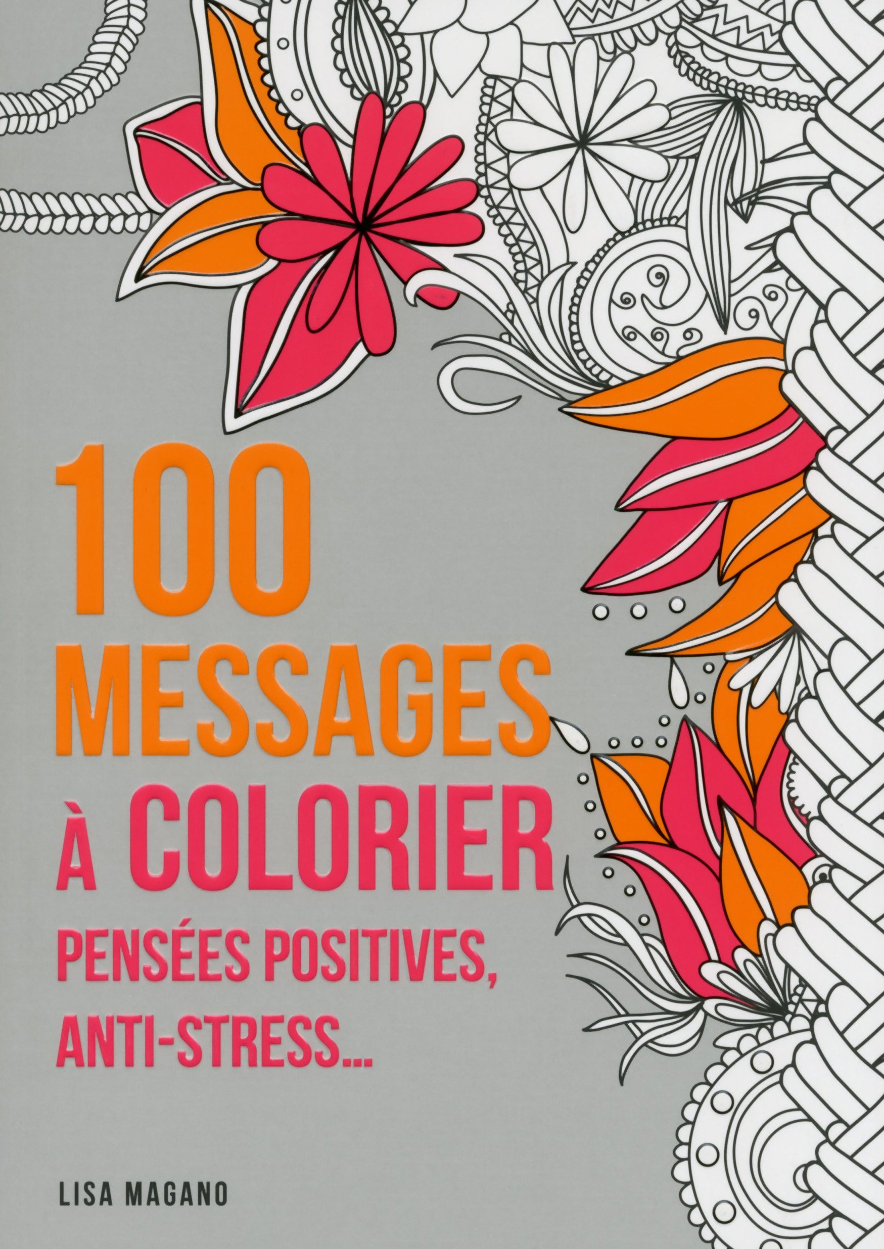 100 messages  colorier pensees positives anti stress French Edition Lisa Magano First Amazon Books