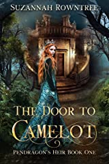 The Door to Camelot (Pendragon's Heir Book 1) Kindle Edition