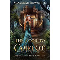 The Door to Camelot (Pendragon's Heir Book 1)