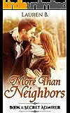 More Than Neighbors: Book 1: Secret Admirer (A sweet summer romance series)