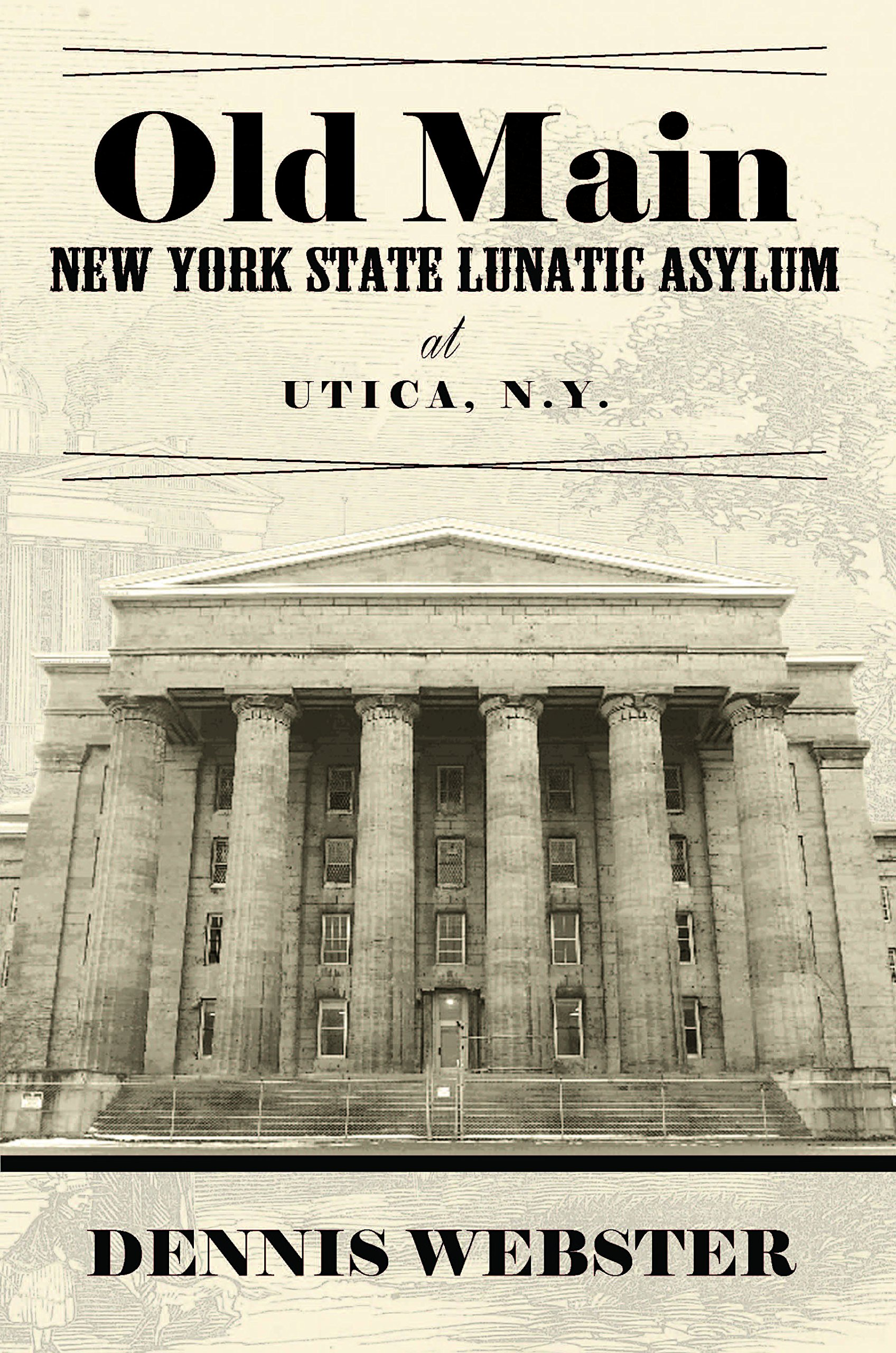 Download Old Main: New York State Lunatic Asylum at Utica, N.Y. ebook