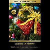 50 Classic Christmas Stories Vol. 1 (Golden Deer Classics) (English Edition)