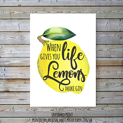 When Life Gives You Lemons Gin Print Wall Art Poster Kitchen