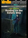 Hunting on the Colony Ship (Colony Ship Eschaton Book 4)