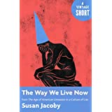 The Way We Live Now: from The Age of American Unreason in a Culture of Lies (A Vintage Short)