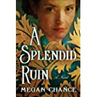 A Splendid Ruin: A Novel