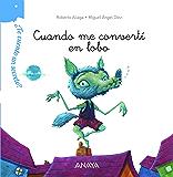 ¿Te cuento un secreto? Cuando me convertí en lobo (Primeros Lectores) (Spanish Edition)