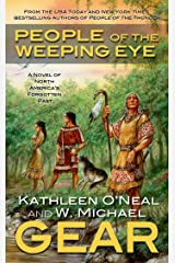People of the Weeping Eye: Book One of the Moundville Duology (North America's Forgotten Past 15) Kindle Edition