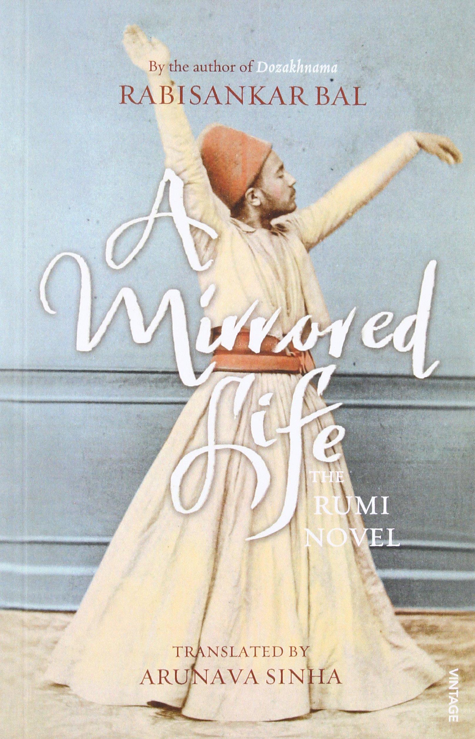 A Mirrored Life: The Rumi Novel: Rabisankar Bal, Arunava Sinha ...