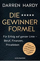 Die Gewinnerformel: Für Erfolg auf ganzer Linie – Beruf, Finanzen, Privatleben - Der New-York-Times-Bestseller mit einem Vorwort von Anthony Robbins (German Edition) eBook Kindle