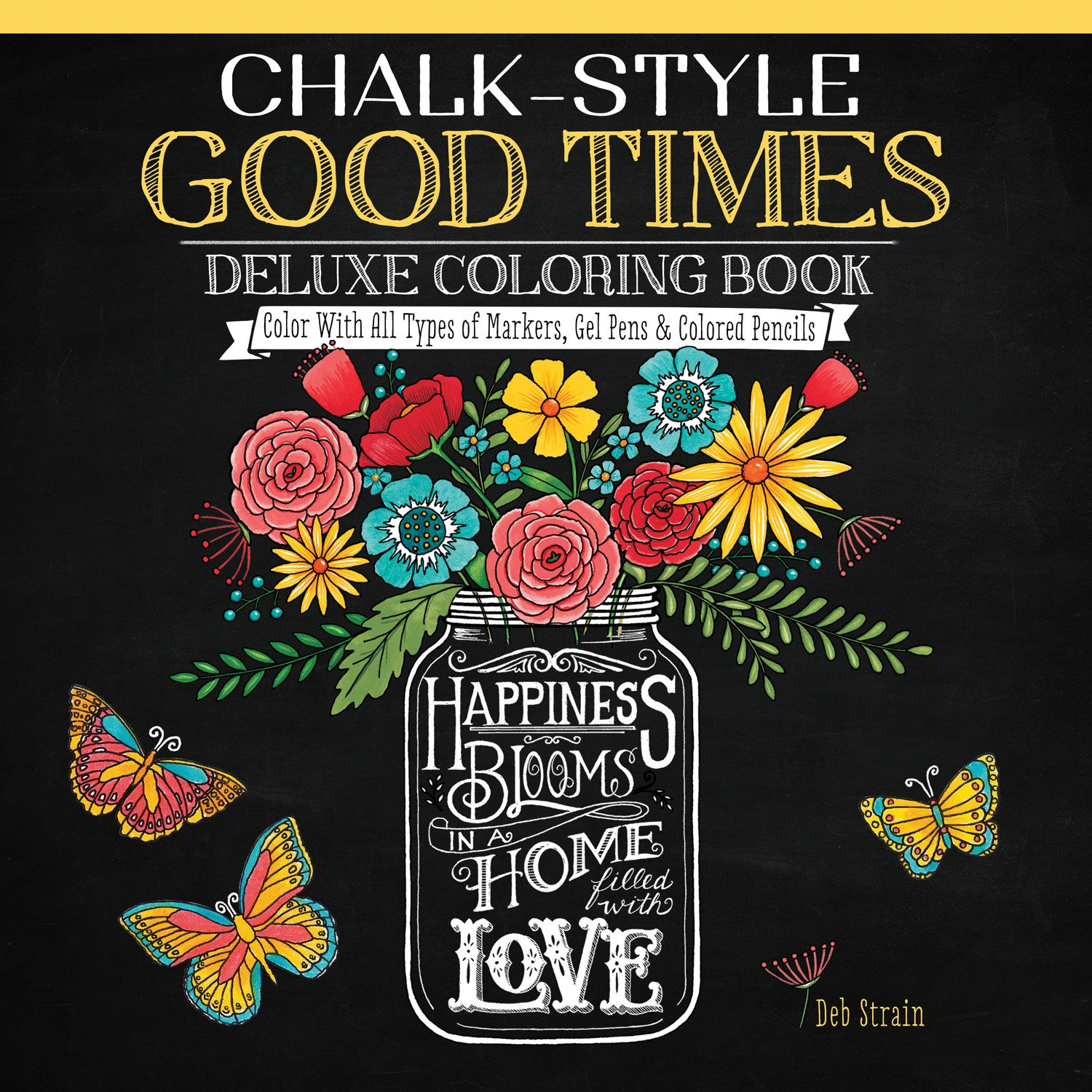 Amazon Chalk Style Good Times Deluxe Coloring Book Color With All Types Of Markers Gel Pens Colored Pencils Design Originals 9781497201521 Deb