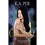Catalyst (Forevermore, Book Two)