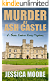 Murder At Ash Castle: A Susie Carter Cozy Murder Mystery (Suzy Carter Cozy Mystery Series Book 1)