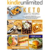 Keto Chaffle Recipes: The Ultimate Cookbook with 101 Easy Recipes which will teach you How to prepare Delicious Ketogenic Waf
