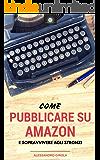 Come pubblicare su Amazon e sopravvivere agli stronzi: I ronin del self publishing