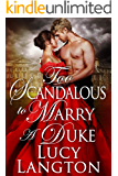 Too Scandalous to Marry a Duke: A Historical Regency Romance Book