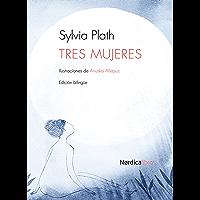 Tres mujeres (Ilustrados) (Spanish Edition)