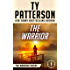 The Warrior: A Covert-Ops Suspense Action Novel (Warriors Series of Crime Action Thrillers Book 1)