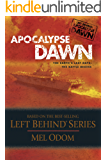 Apocalypse Dawn: The Earth's Last Days: The Battle Begins (Left Behind Military Book 1)
