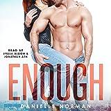 Enough: Iron Orchids, Book 1