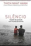 Silêncio: O poder da calma em um mundo barulhento