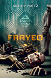 Frayed (DarkTrench Shadow Book 1)