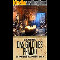 Das Gold des Pharao (Die Tochter des Balsamierers 9)