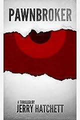 Pawnbroker: A Thriller Kindle Edition
