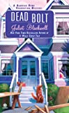 Dead Bolt: A Haunted Home Renovation Mystery (Haunted Home Repair Mystery)