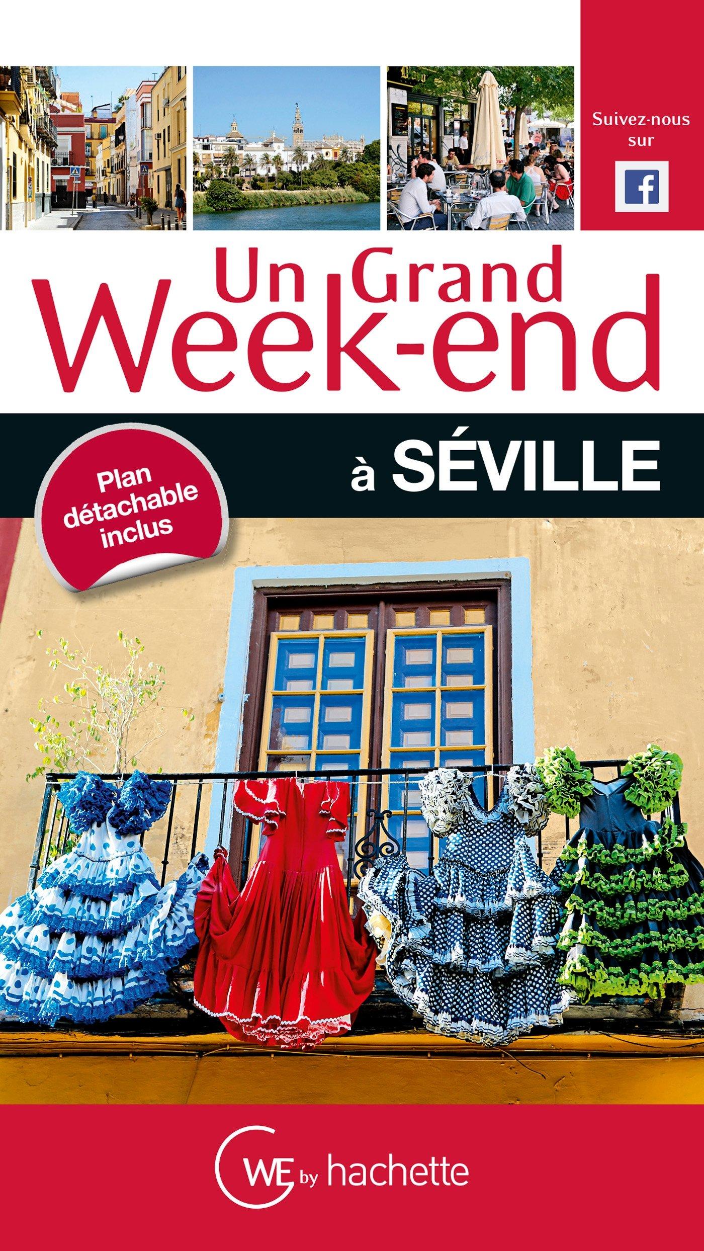 Un Grand Week-End à Séville Broché – 4 mars 2015 Collectif Hachette Tourisme 201249031X Travel / General