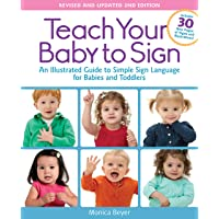 Teach Your Baby to Sign, Revised and Updated 2nd Edition: An Illustrated Guide to Simple Sign Language for Babies and…