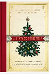 A Vintage Christmas: A Collection of Classic Stories and Poems Kindle Edition
