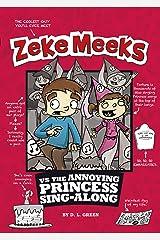 Zeke Meeks vs the Annoying Princess Sing-Along Kindle Edition